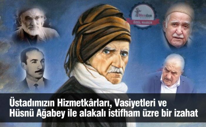 Üstadımızın Hizmetkarları, Vasiyetleri ve Hüsnü Ağabey ile alakalı istifham üzre bir izahat
