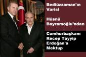 Bediüzzaman'ın Varisi Hüsnü Bayramoğlu'ndan Cumhurbaşkanı Recep Tayyip Erdoğan'a Mektup